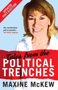 Tales from the Political Trenches Updated Edition