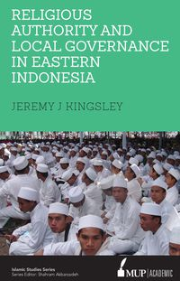 ISS 25 Religious Authority and Local Governance in Eastern Indonesia