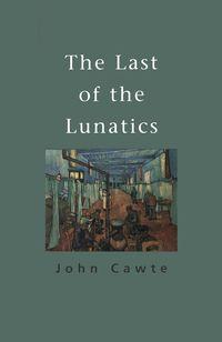 The Last Of The Lunatics