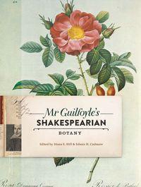 Mr Guilfoyle's Shakespearian Botany
