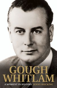 Gough Whitlam: A Moment In History