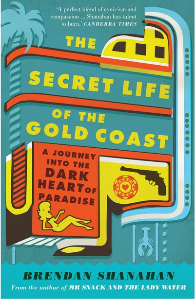 The Secret Life of the Gold Coast