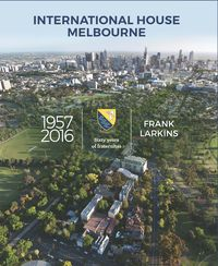 International House Melbourne 1957-2016