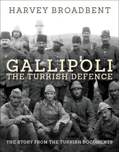 Gallipoli, the Turkish Defence