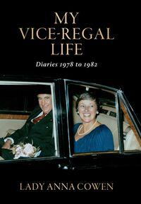 My Vice-Regal Life