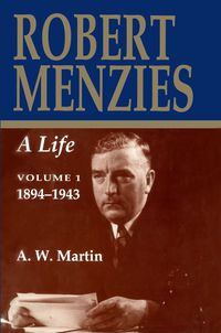 Robert Menzies, A Life
