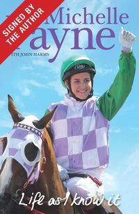 Life As I Know It (Signed by Michelle Payne)