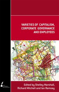 Varieties of Capitalism, Corporate Governance and Employees
