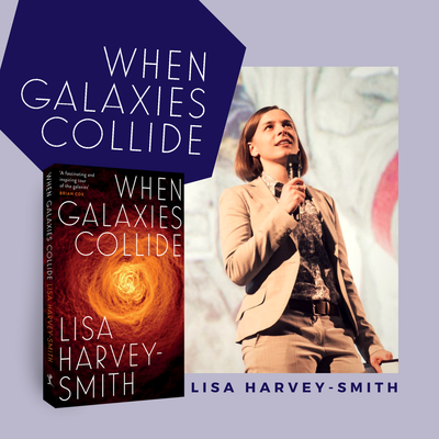When Galaxies Collide: Dr Lisa Harvey-Smith in conversation with Karl Kruszelnicki
