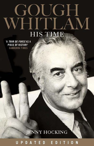 Gough Whitlam: His Time Updated Edition