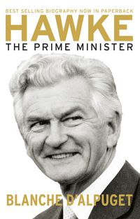 Hawke: The Prime Minister