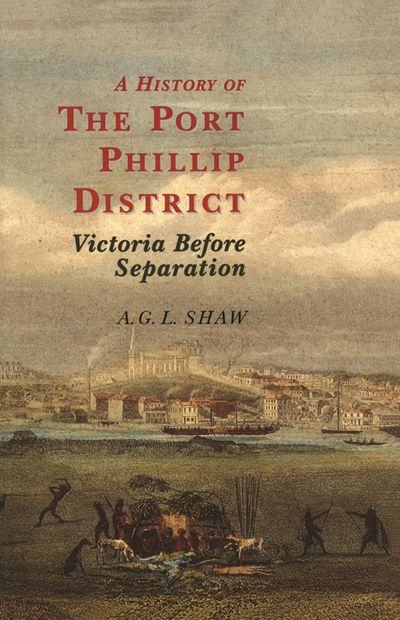 A History Of The Port Phillip District