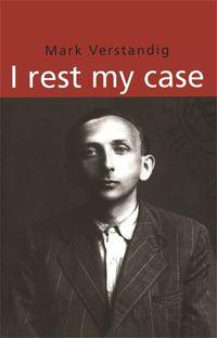 I Rest My Case