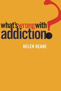 What's Wrong With Addiction