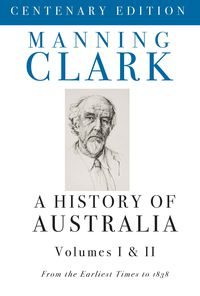 A History Of Australia (Volumes 1 & 2)