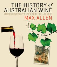 The History Of Australian Wine