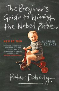 The Beginner's Guide to Winning the Nobel Prize (New Edition)