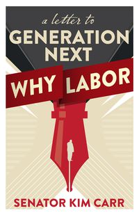A Letter to Generation Next: Why Labor
