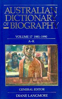Australian Dictionary of Biography Vol 17 A-K