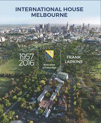 International House Melbourne 1957-2016