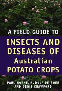 A Field Guide To Insects And Diseases Of Australian Potato Crops