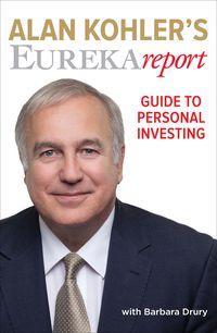 Alan Kohler's Eureka Report Guide To Personal Investing