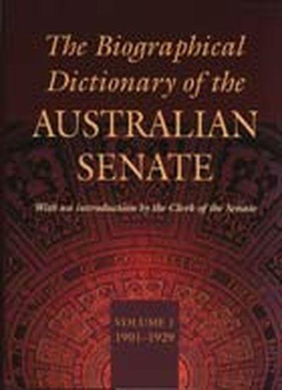 Biographical Dictionary Of The Australian Senate Volume 1