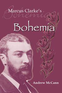 Marcus Clarke's Bohemia