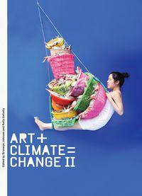 Art + Climate = Change II