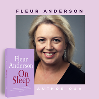 Q & A with Fleur Anderson – Author of On Sleep