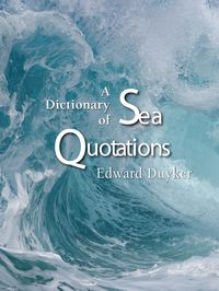 A Dictionary Of Sea Quotations