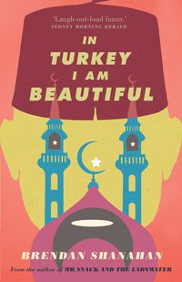 In Turkey I am Beautiful