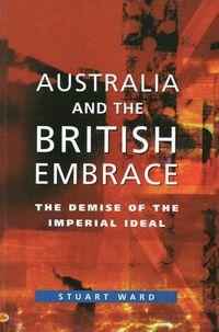 Australia And The British Embrace