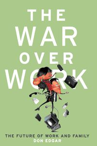 The War Over Work