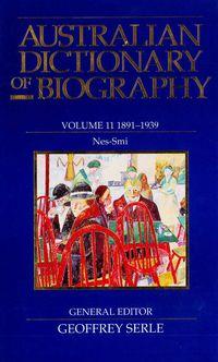 Australian Dictionary of Biography V11