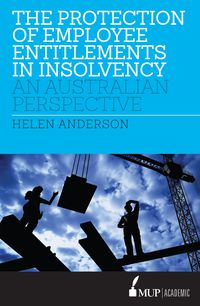 The Protection of Employee Entitlements in Insolvency