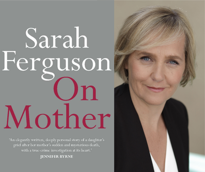 Queenscliffe Literary Festival: On Mother with Sarah Ferguson and Jamila Risvi