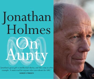 Gleebooks: Jonathan Holmes 'On Aunty'