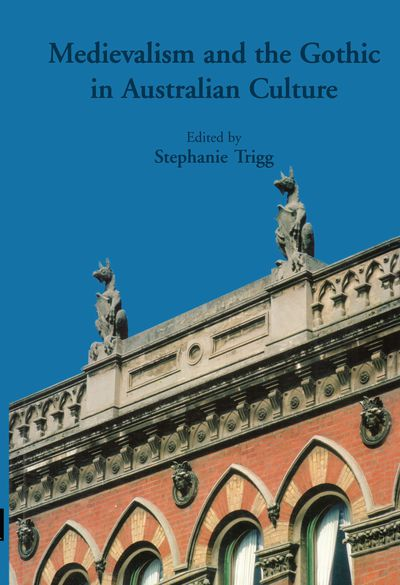 Medievalism And The Gothic In Australian Culture
