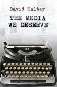 The Media We Deserve