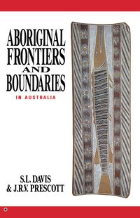 Aboriginal Frontiers And Boundaries In Australia