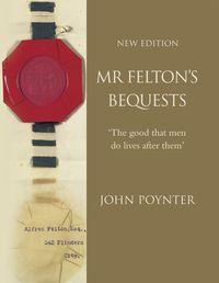 Mr Felton's Bequests