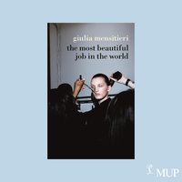 Coming Soon: The Most Beautiful Job in the World by Giulia Mensitieri