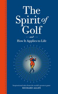 The Spirit Of Golf And How It Applies To Life