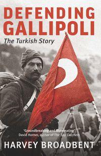 Defending Gallipoli