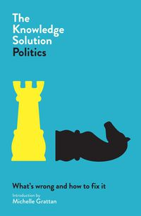 The Knowledge Solution: Politics