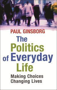 The Politics Of Everyday Life
