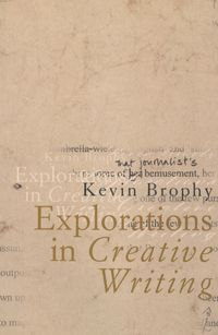 Explorations In Creative Writing