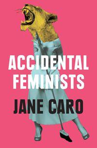 Accidental Feminists