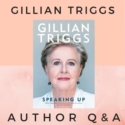Q & A with Gillian Triggs - Author of Speaking Up